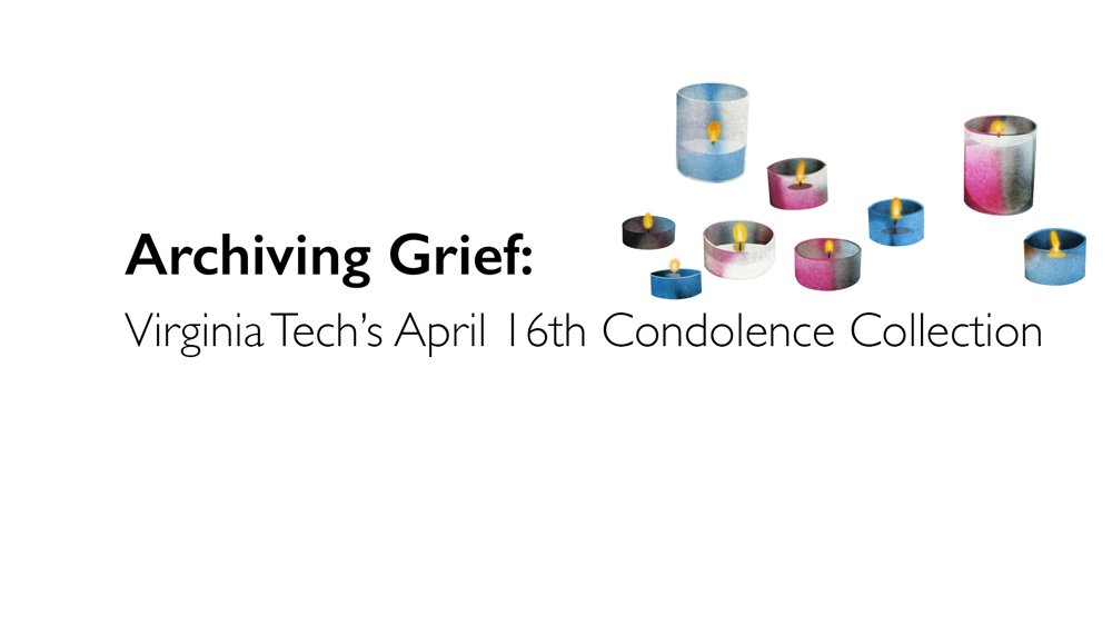 archiving-grief-virginia-tech-april-16-condolence-collection