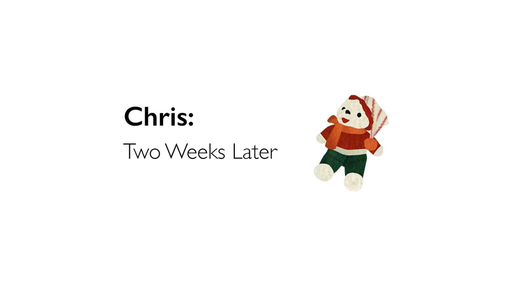 chris-two-weeks-later